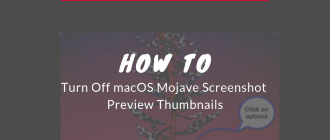 Turn Off macOS Mojave Screenshot Preview Thumbnails