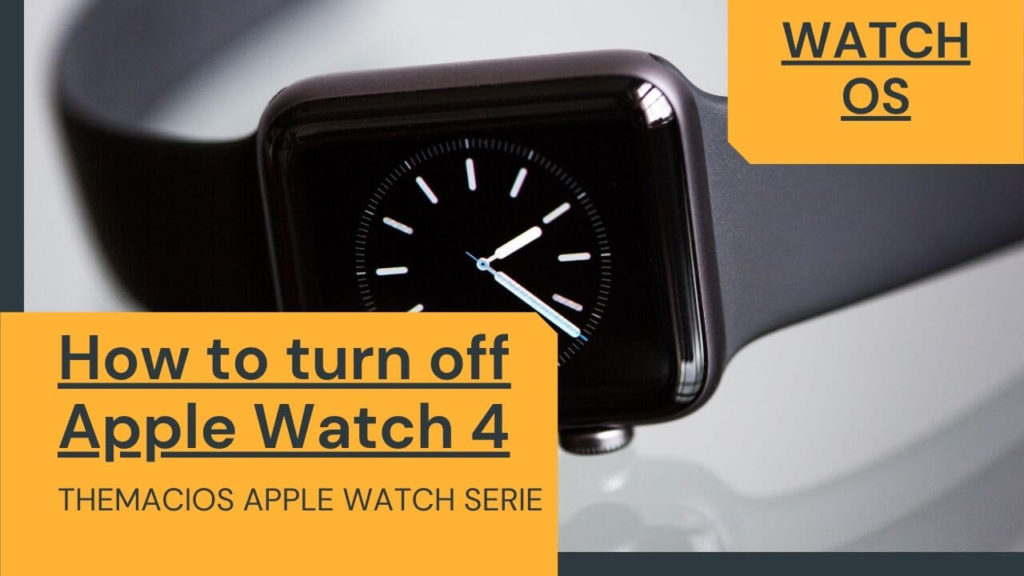 How to turn off Apple Watch 4