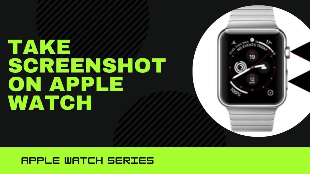 Take screenshot on Apple Watch 2, Watch 3, Apple Watch Series 4, Watch 5
